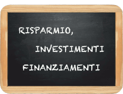 Risparmio, investimenti finanziamenti