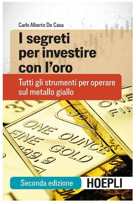 Il libro che spiega come investire nell'oro di Carlo Alberto De Casa - SalvaDenaro